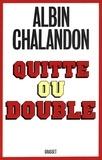 Albin Chalandon - Quitte ou double.