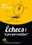 Albin Dal Borgo - Echecs : le jeu qui rend fou ?.