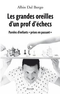 Albin Dal Borgo - Les grandes oreilles d'un prof d'échecs.