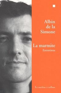 Albin de La Simone - La marmite : entretiens.