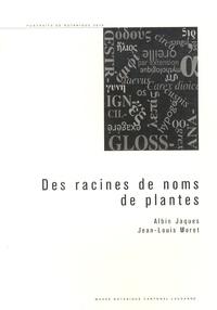 Albin Jaques et Jean-Louis Moret - Des racines de noms de plantes.