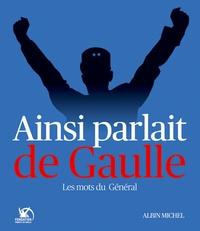 Ainsi parlait de Gaulle - Les mots du Général.pdf