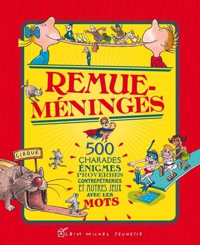 Remue Meninges 500 Charades Enigmes De Albin Michel Livre Decitre