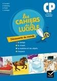 Albine Courdent - Les cahiers de la Luciole CP - Découverte du monde.