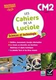 Albine Courdent - Sciences et technologie CM2 Cycle 3 Les cahiers de la Luciole.