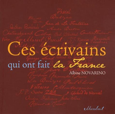 Albine Novarino - Ces écrivains qui ont fait la France.