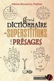 Albine Novarino-Pothier - Grand dictionnaire des superstitions et des présages.