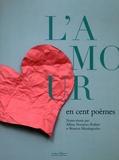 Albine Novarino-Pothier et Béatrice Mandopoulos - L'amour en cent poèmes.