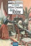 Albine Novarino-Pothier - Les Grandes Affaires Criminelles du Rhône.
