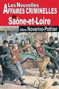 Albine Novarino-Pothier - Les Nouvelles Affaires criminelles de Saône-et-Loire.