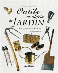 Albine Novarino-Pothier et Laurence Bulle - Outils et objets de jardin.