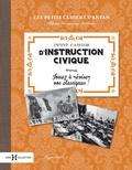 Albine Novarino-Pothier - Petit cahier d'Instruction Civique - Jouez à réviser vos classiques !.