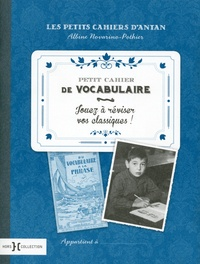 Téléchargement gratuit du répertoire facile Petit cahier de vocabulaire 9782258130098 en francais par Albine Novarino-Pothier