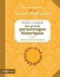 Albine Novarino-Pothier - Petit cahier des grands personnages historiques.