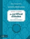 Albine Novarino-Pothier - Petit cahier du certificat d'études - Jouez à réviser vos classiques !.