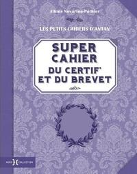 Albine Novarino-Pothier - Super cahier du Certif' et du Brevet.