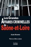 Albine Novarino - Saône et Loire, grandes affaires criminelles.
