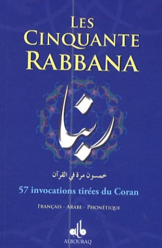 Albouraq - Les Cinquante Rabbana - 57 invocations tirées du Coran.