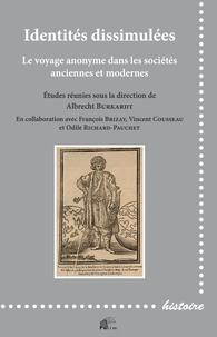 Albrecht Burkardt - Identités dissimulées - Le voyage anonyme dans les sociétés anciennes et modernes.