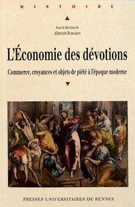 Albrecht Burkardt - L'Economie des dévotions - Commerce, croyance et objets de piété à l'époque moderne.
