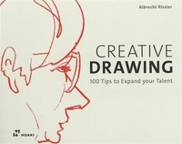 Albrecht Rissler - Creative Drawing - 100 tips to expand your talent.
