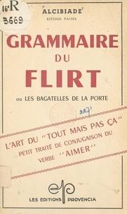 Alcibiade et  Effendi pacha - Grammaire du flirt - Petit traité de conjugaison du verbe aimer.