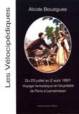 Alcide Bouzigues - Voyage fantastique en bicyclette de Paris à Lannemezan - Juillet-Août 1891.