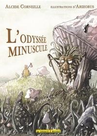 Alcide Corneille et  Arizorus - L'Odyssée minuscule.
