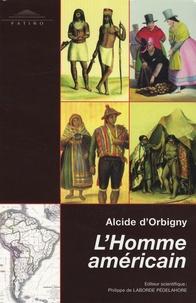 Alcide d' Orbigny - L'Homme américain.