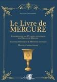 Alcide Nathanaël - Le livre de Mercure - Interprétation des 27 cartes initiatiques de l'Oracle de Mercure, analyses symboliques & méthodes de tirage, manuel d'apprentissage.