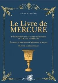 Livre gratuit télécharger la vie de pi Le livre de Mercure  - Interprétation des 27 cartes initiatiques de l'Oracle de Mercure, analyses symboliques & méthodes de tirage, manuel d'apprentissage