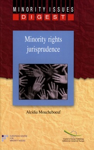 Alcidia Moucheboeuf - Minority rights jurisprudence digest.