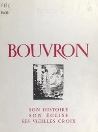 Alcime Bachelier et Jean Fréour - Bouvron - Son histoire, son église, ses vieilles croix.