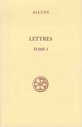 Alcuin - Lettres - Tome 1, Collection I.