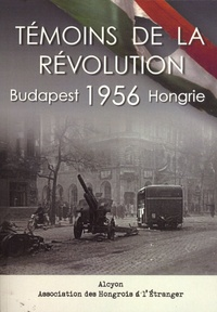 Histoiresdenlire.be Témoins de la Révolution - Budapest 1956 Image