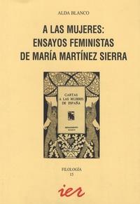 Alda Blanco - A las mujeres : ensayos feministas de Maria Martinez Sierra.