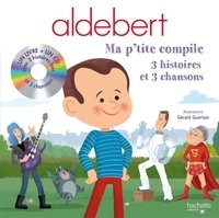 Aldebert - Aldebert - Ma p'tite compile. 1 CD audio
