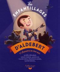 Aldebert - Les enfantillages d'Aldebert. 1 CD audio