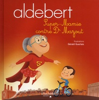 Aldebert - Super-Mamie contre Dr Mazout. 1 CD audio
