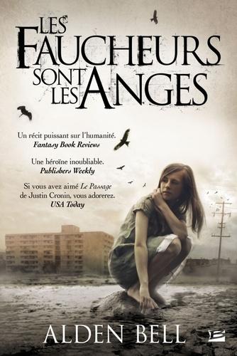 Alden Bell - Les faucheurs sont les anges.