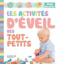 Aldjia Benammar et Laurence Schluth - Les activités d'éveil des tout-petits.