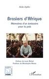 Aldo Ajello - Brasiers d'Afrique - Mémoires d'un émissaire pour la paix.