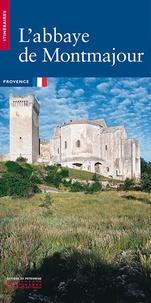 Aldo Bastié et Jean-Maurice Rouquette - L'Abbaye de Montmajour.