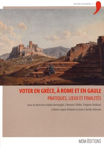 Voter en Grèce, à Rome et en Gaule. Pratiques, lieux et finalités