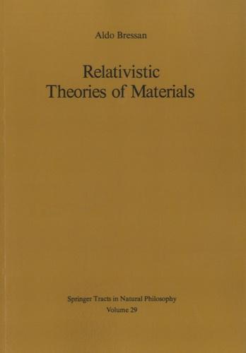 Aldo Bressan - Relativistic Theories of Materials.