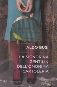Aldo Busi - La signorina Gentilin dell'omonima cartoleria.