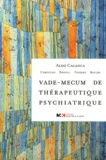 Aldo Calanca et Christian Bryois - Vade-mecum de thérapeutique psychiatrique.