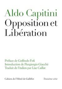 Aldo Capitini - Opposition et libération.