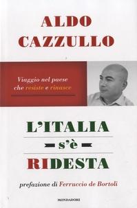 Aldo Cazzullo - L'Italia s'è ridesta.