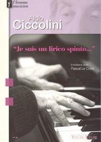Aldo Ciccolini - Aldo Ciccolini : Je suis un lirico spinto : entretiens avec Pascal Le Corre.